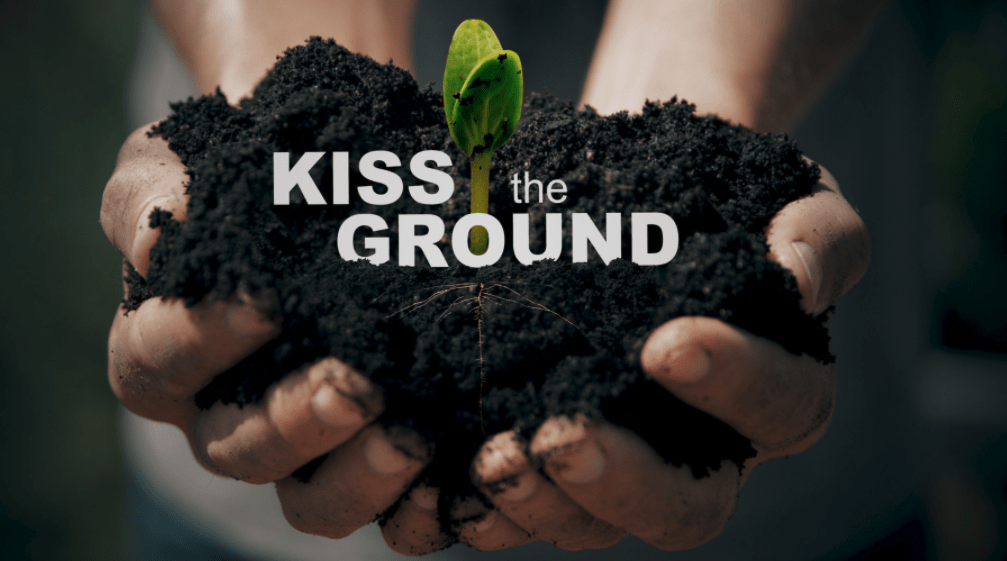 Kiss the Ground Documentary Explores Promise of Regenerative Agriculture